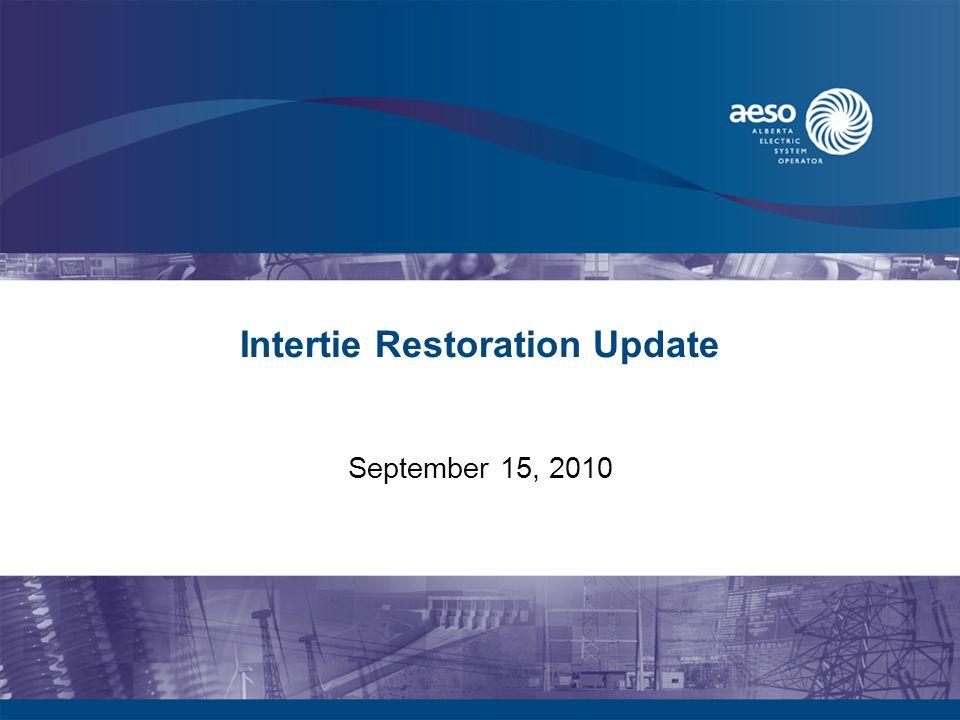 Intertie Restoration Update September 15, 2010
