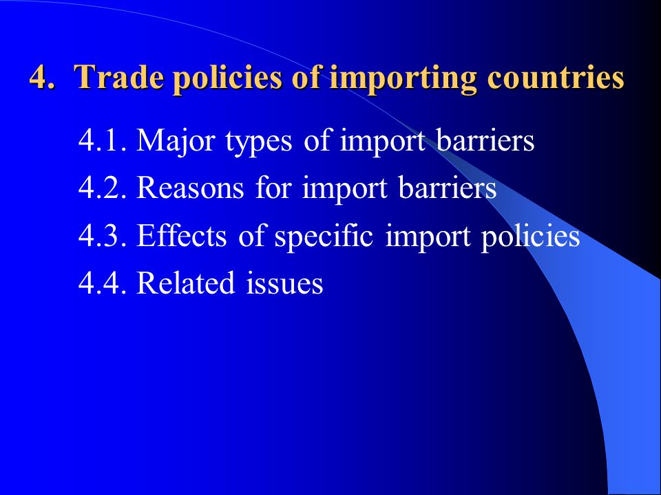 4. Trade policies of importing countries 4.1. Major types of import barriers 4.2.
