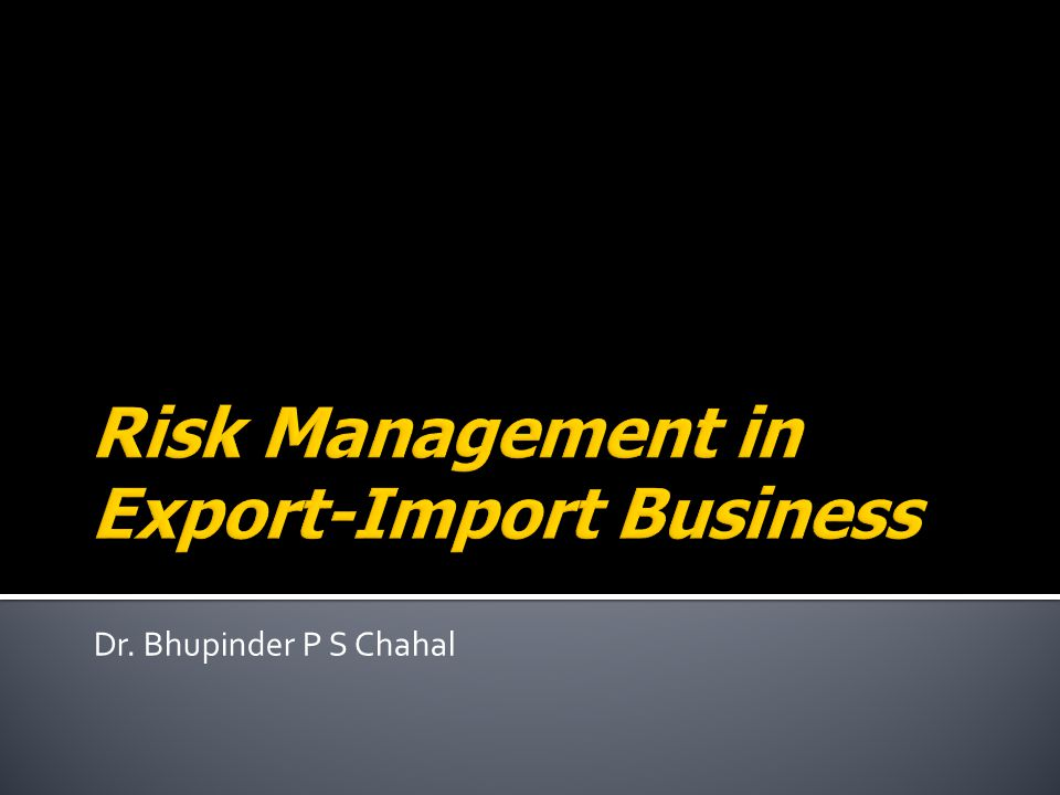  Risk is a fact of business life, more so of international business.