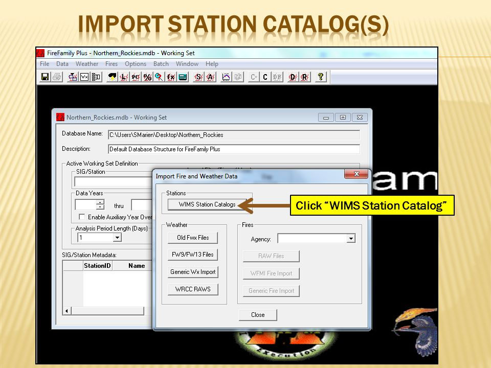 Navigate to the Fire Famliy Plus/Station Catalogs Folder Highlight the Station Catalog(s) you wish to import Click Open