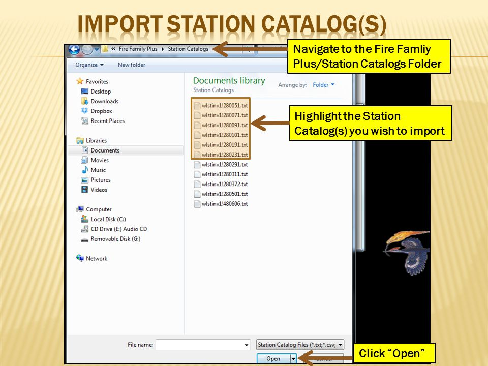 "Navigate to the Fire Famliy Plus/Station Catalogs Folder Highlight the Station Catalog(s) you wish to import Click ""Open"""