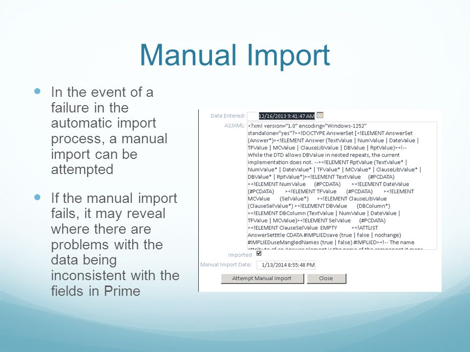 Manual Import In the event of a failure in the automatic import process, a manual import can be attempted If the manual import fails, it may reveal wh