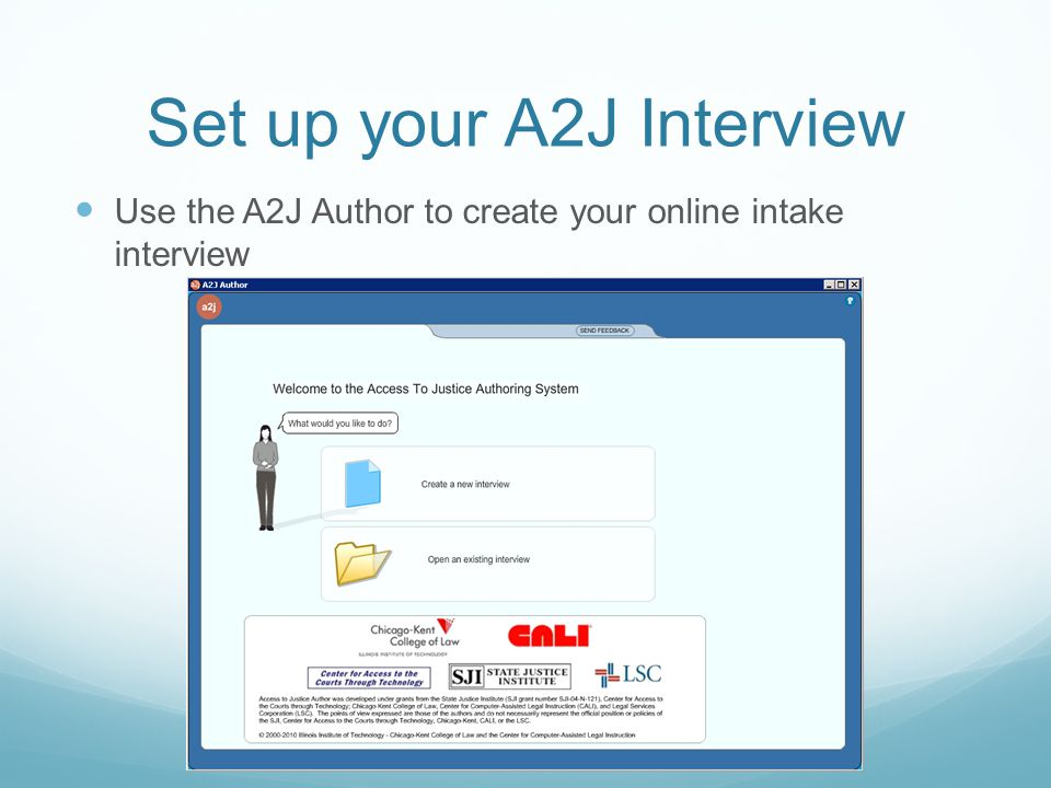 Set up your A2J Interview Use the A2J Author to create your online intake interview
