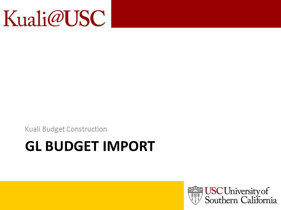 GL BUDGET IMPORT Kuali Budget Construction