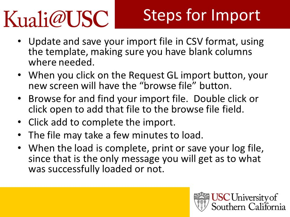 Steps for Import Update and save your import file in CSV format, using the template, making sure you have blank columns where needed.