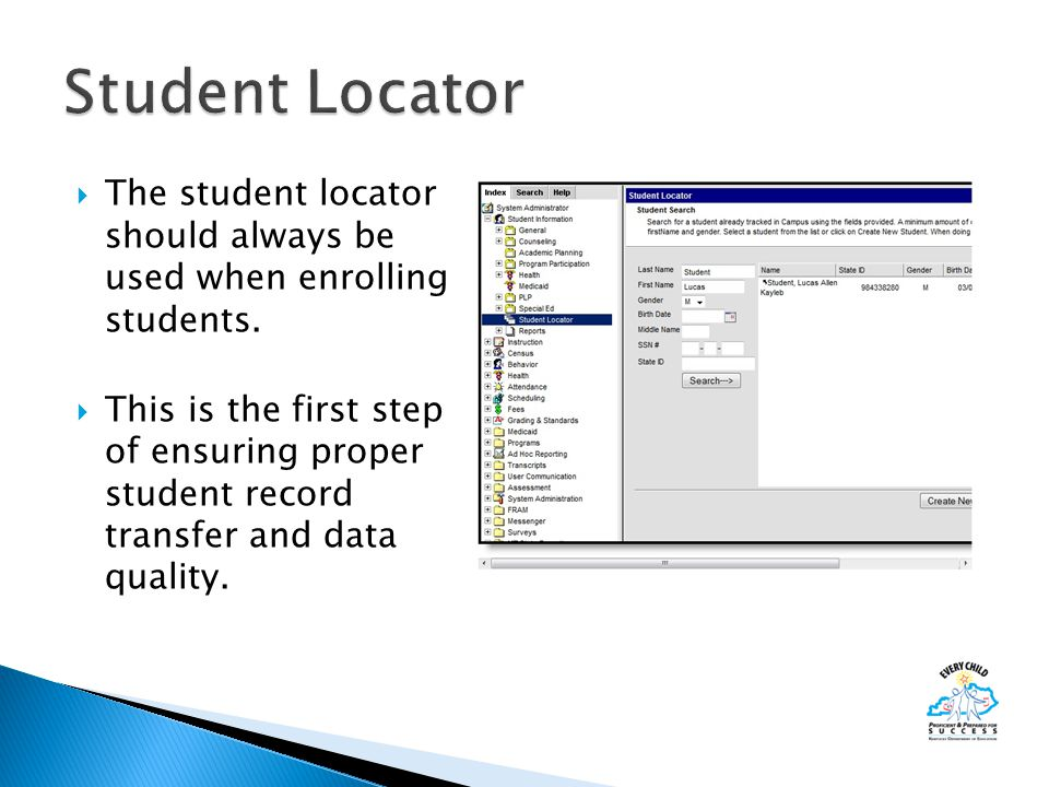  The student locator should always be used when enrolling students.