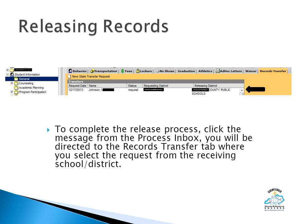  To complete the release process, click the message from the Process Inbox, you will be directed to the Records Transfer tab where you select the request from the receiving school/district.