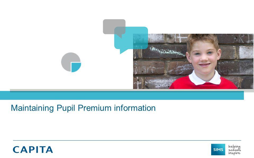Maintaining Pupil Premium information