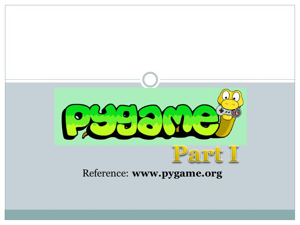 Reference: www.pygame.org