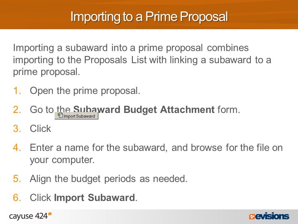 Importing a subaward into a prime proposal combines importing to the Proposals List with linking a subaward to a prime proposal.