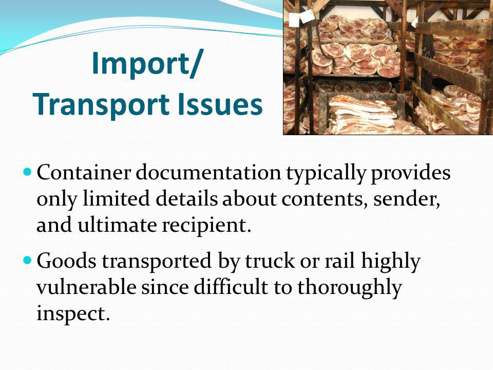 Import/ Transport Issues Container documentation typically provides only limited details about contents, sender, and ultimate recipient.