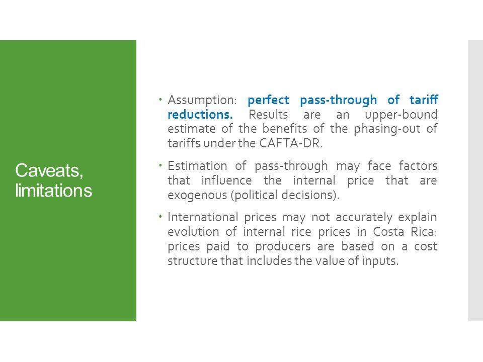 Caveats, limitations  Assumption: perfect pass-through of tariff reductions.