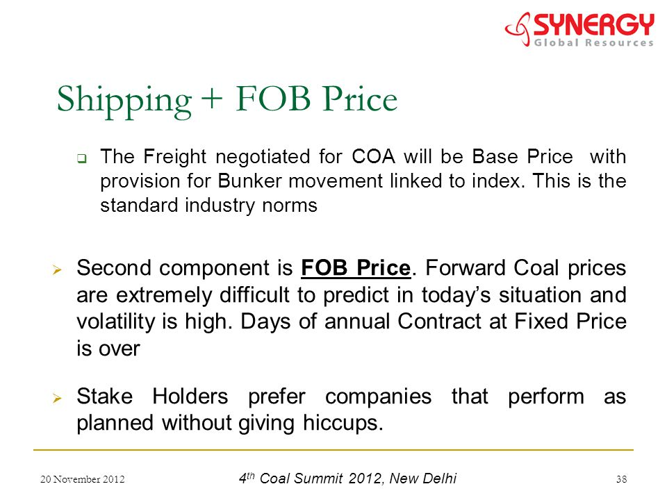 The Freight negotiated for COA will be Base Price with provision for Bunker movement linked to index.