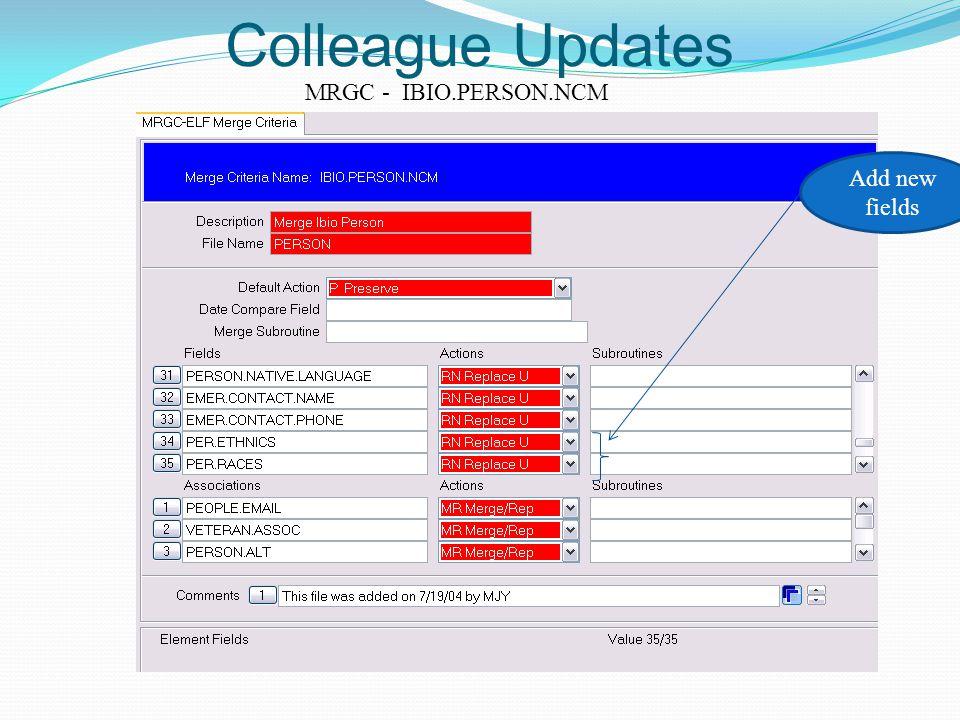 Colleague Updates Add new fields MRGC - IBIO.PERSON.NCM