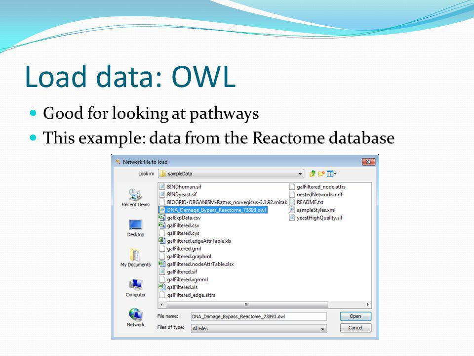 Load data: OWL Good for looking at pathways This example: data from the Reactome database