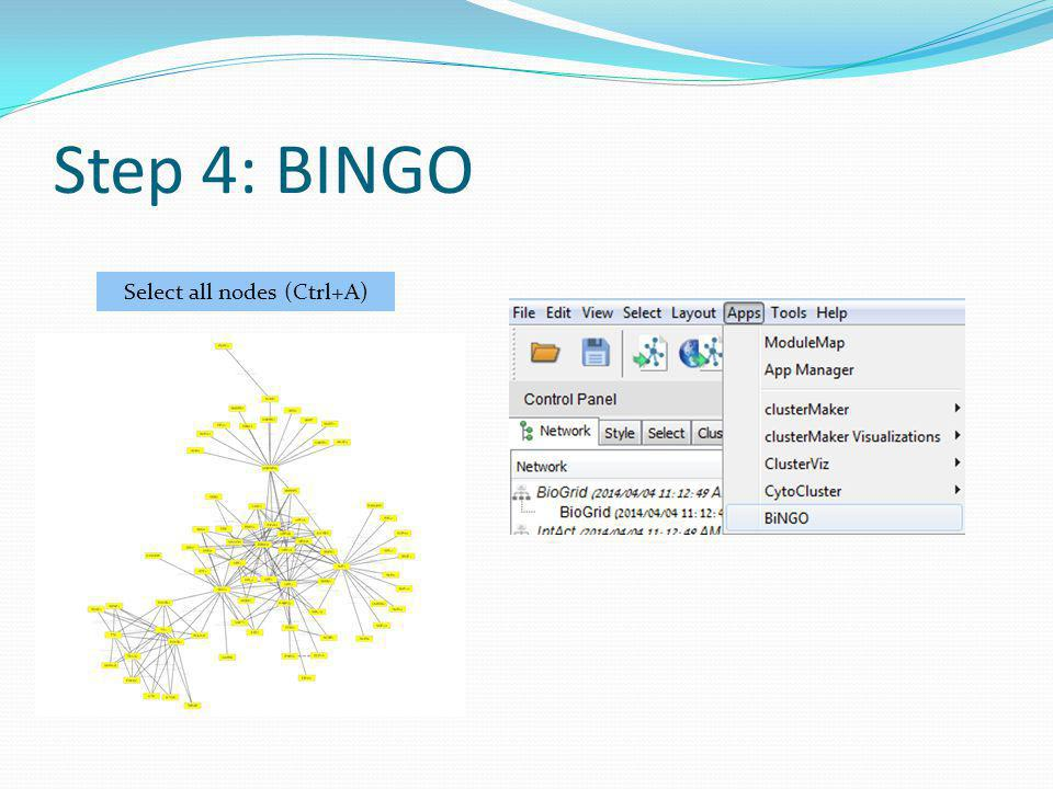 Step 4: BINGO Select all nodes (Ctrl+A)