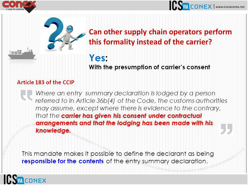 Can other supply chain operators perform this formality instead of the carrier? Yes: With the presumption of carrier's consent Article 183 of the CCIP
