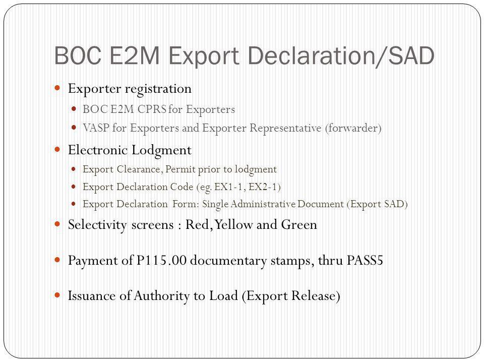 BOC E2M Export Declaration/SAD Exporter registration BOC E2M CPRS for Exporters VASP for Exporters and Exporter Representative (forwarder) Electronic