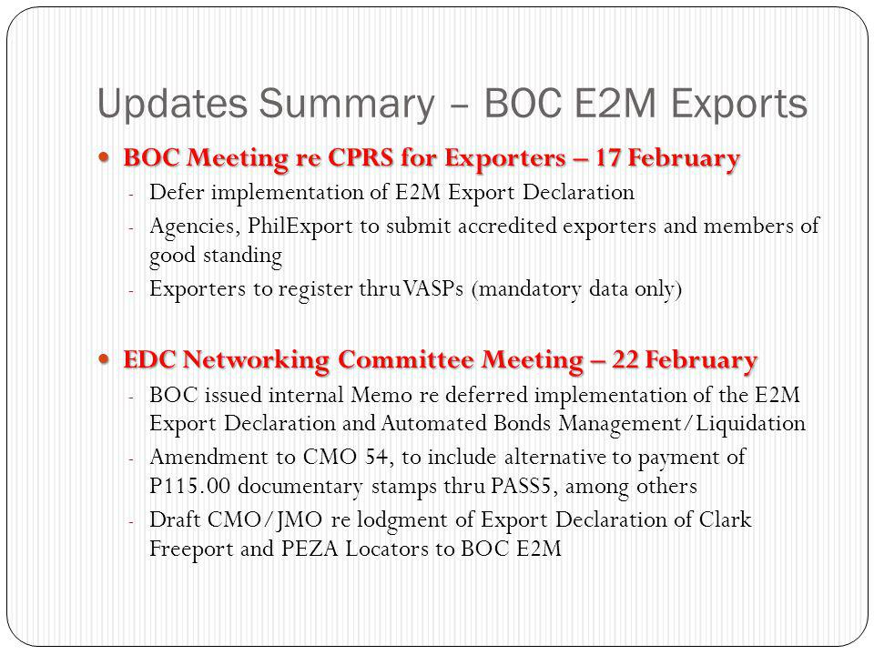 Updates Summary – BOC E2M Exports BOC Meeting re CPRS for Exporters – 17 February BOC Meeting re CPRS for Exporters – 17 February - Defer implementati