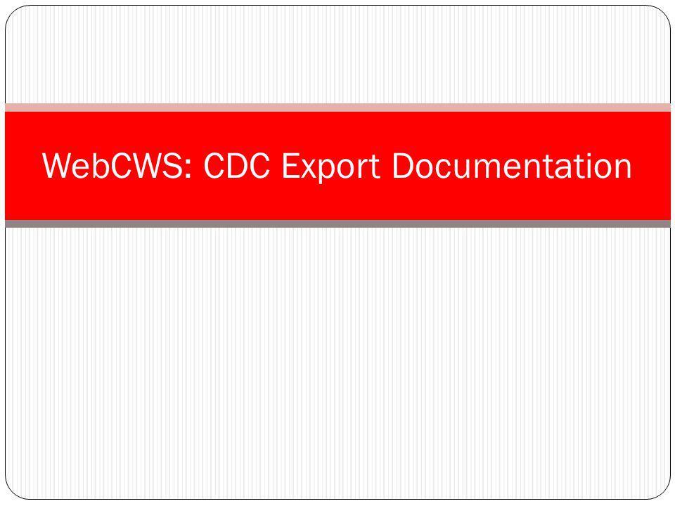 WebCWS: CDC Export Documentation