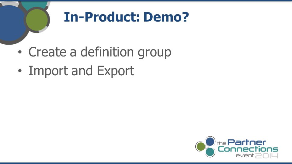 In-Product: Demo? Create a definition group Import and Export
