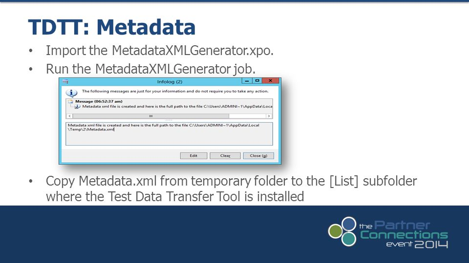 Import the MetadataXMLGenerator.xpo.Run the MetadataXMLGenerator job.