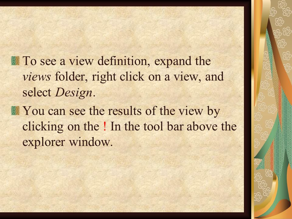 To see a view definition, expand the views folder, right click on a view, and select Design.