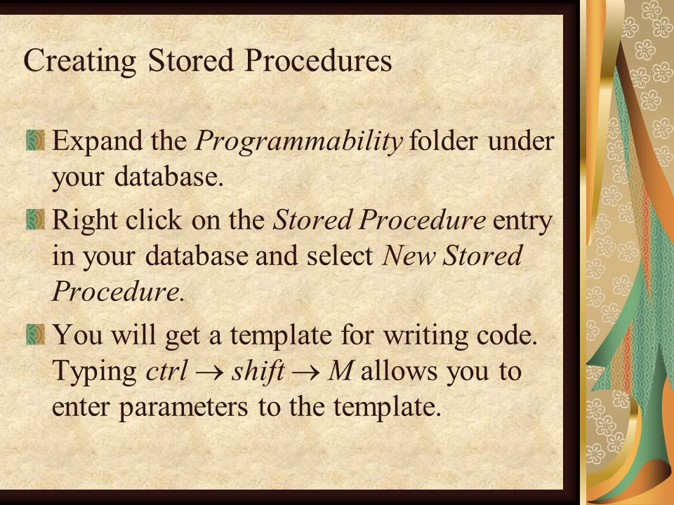 Creating Stored Procedures Expand the Programmability folder under your database.