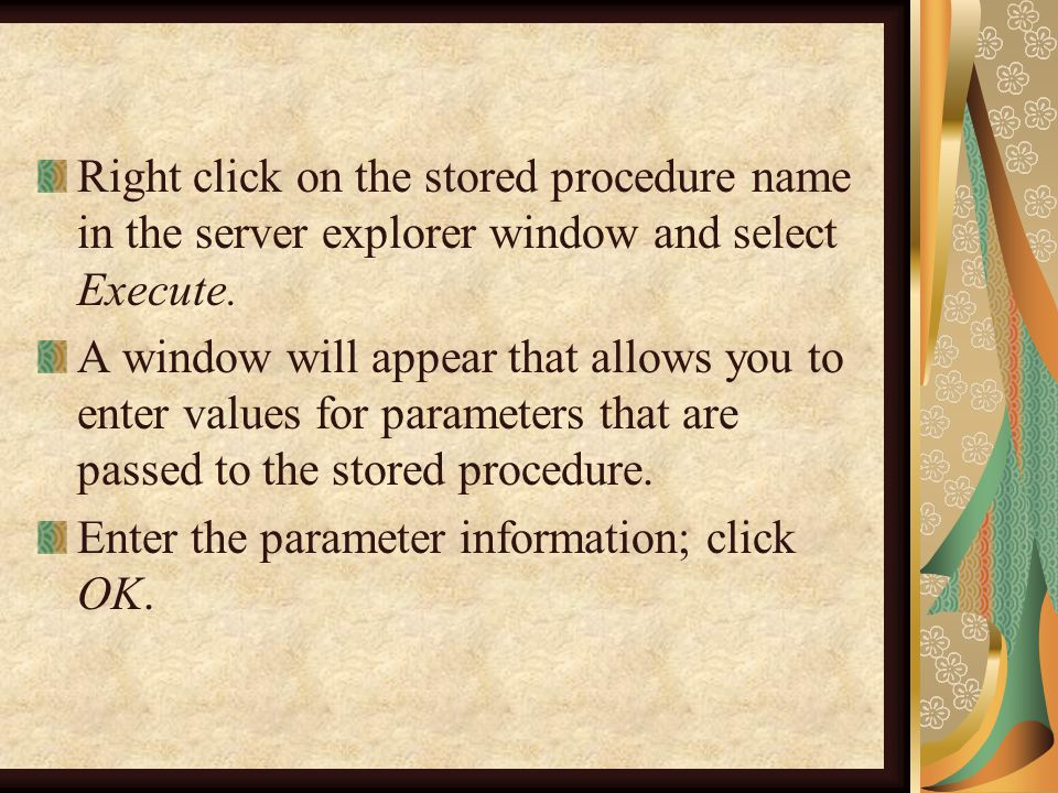 Right click on the stored procedure name in the server explorer window and select Execute.