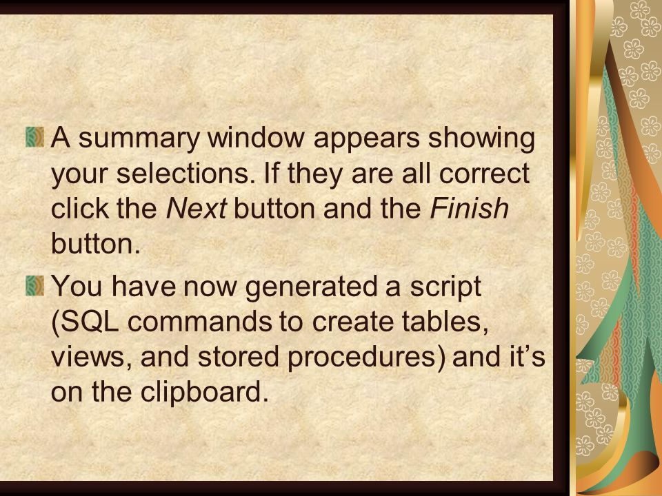 A summary window appears showing your selections.