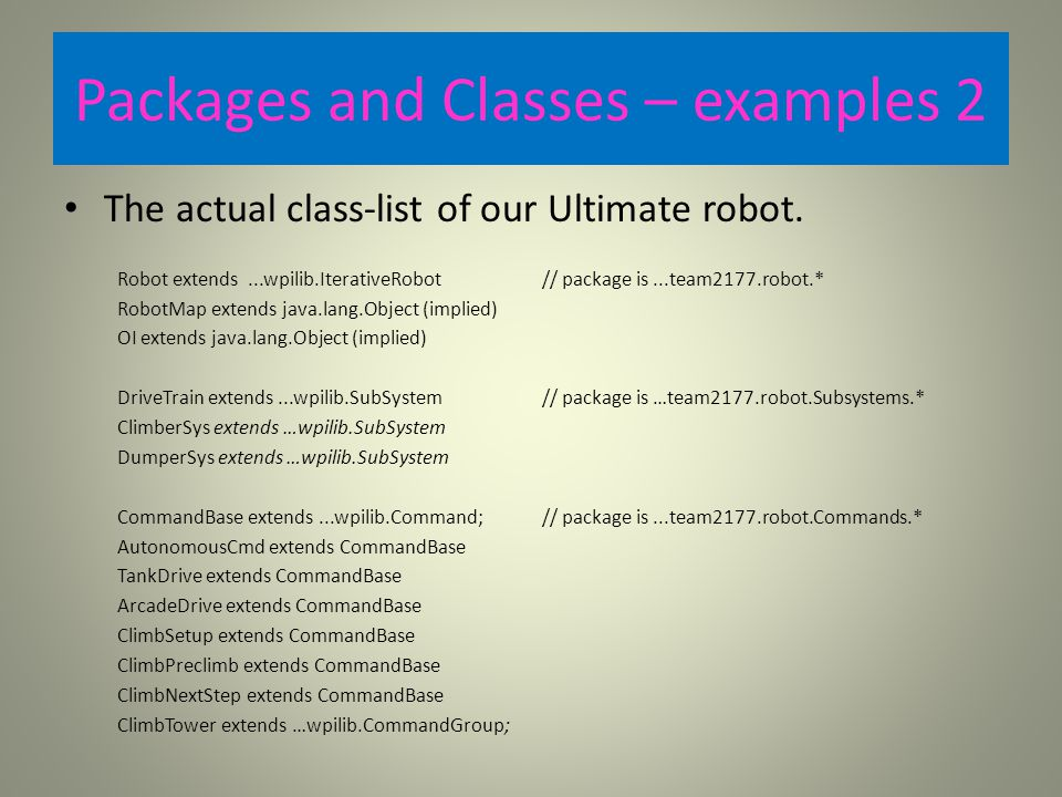 Packages and Classes – examples 2 The actual class-list of our Ultimate robot.