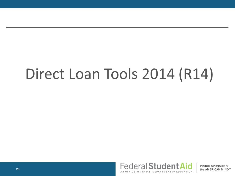 Direct Loan Tools 2014 (R14) 20