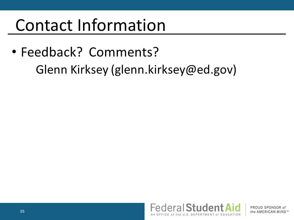 25 Contact Information Feedback? Comments? Glenn Kirksey (glenn.kirksey@ed.gov)