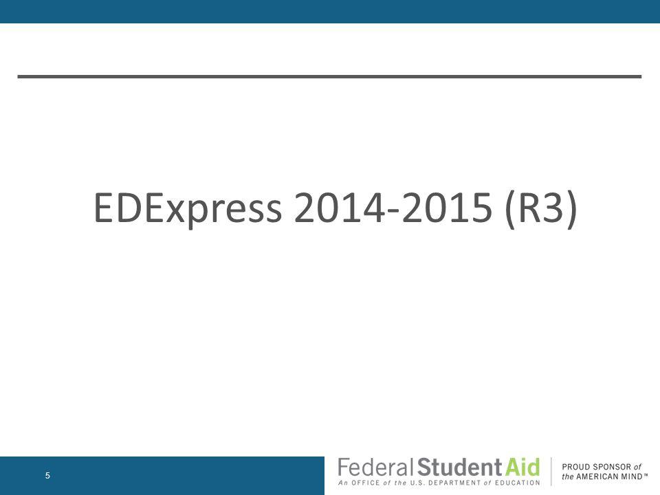 EDExpress 2014-2015 (R3) 5