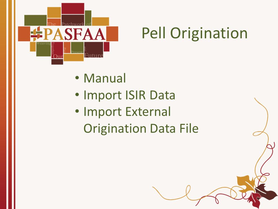 Pell Origination Manual Import ISIR Data Import External Origination Data File