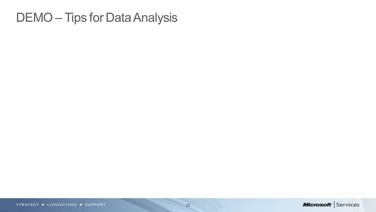 25 DEMO – Tips for Data Analysis