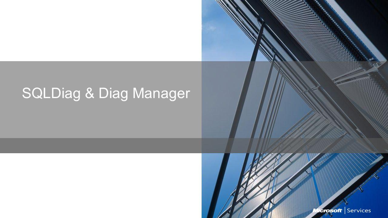 SQLDiag & Diag Manager