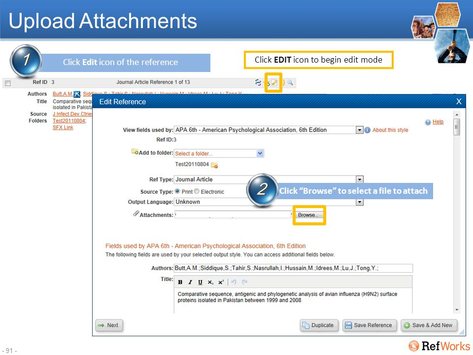 - 90 - Upload attachments Just like adding attachments to your email, RefWorks allow user to add unlimited number of attachments to your references. S