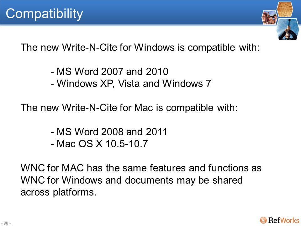 - 97 - The new Write-N-Cite Integrates into MS Word ribbon Seamless online and offline experience Ability to share across platforms (PC and Mac) Inser
