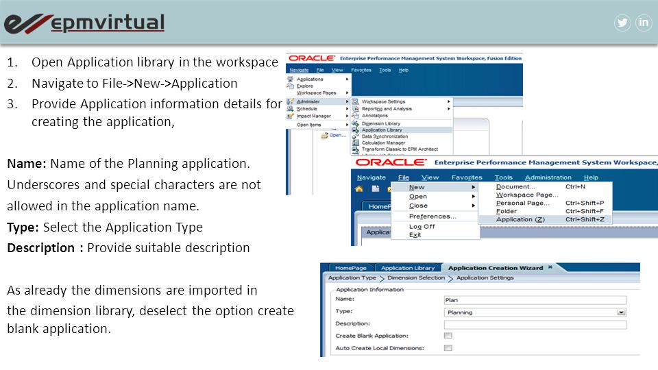 1.Open Application library in the workspace 2.Navigate to File->New->Application 3.Provide Application information details for creating the applicatio