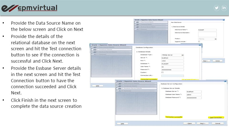 Provide the Data Source Name on the below screen and Click on Next Provide the details of the relational database on the next screen and hit the Test