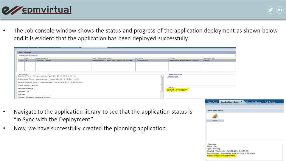 The Job console window shows the status and progress of the application deployment as shown below and it is evident that the application has been depl