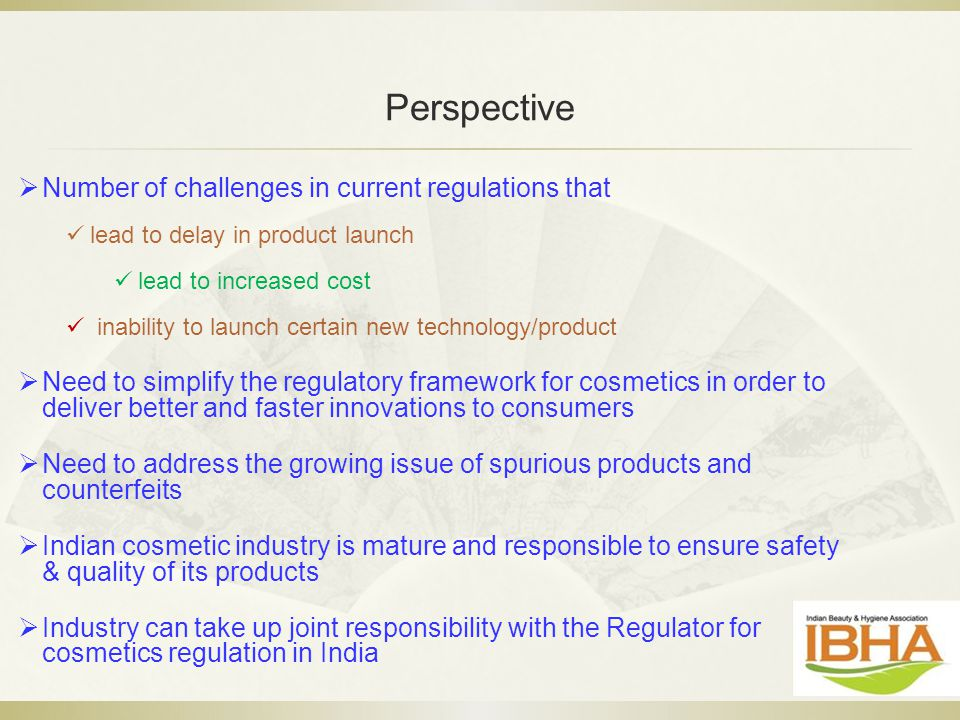 Perspective  Number of challenges in current regulations that lead to delay in product launch lead to increased cost inability to launch certain new
