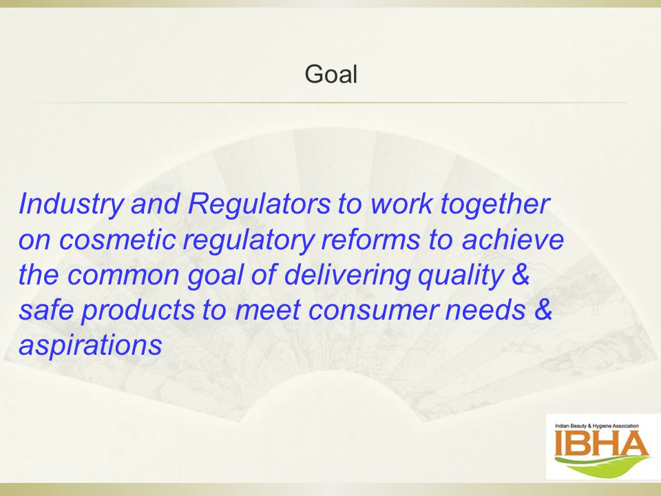 Industry and Regulators to work together on cosmetic regulatory reforms to achieve the common goal of delivering quality & safe products to meet consu