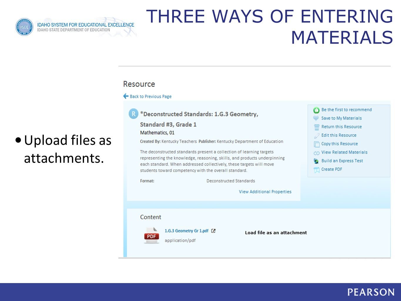 THREE WAYS OF ENTERING MATERIALS Upload files as attachments.
