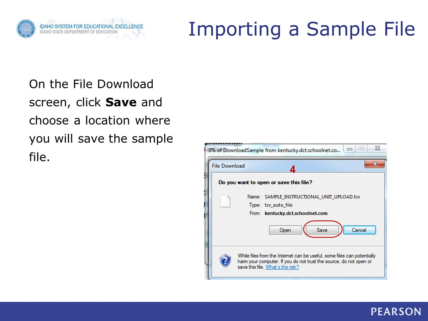 Importing a Sample File On the File Download screen, click Save and choose a location where you will save the sample file.