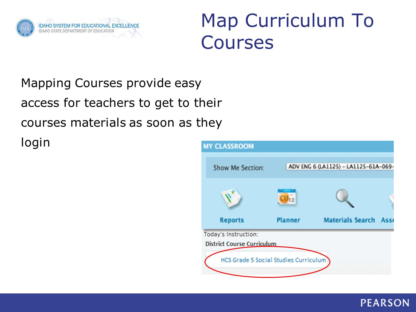 Map Curriculum To Courses Mapping Courses provide easy access for teachers to get to their courses materials as soon as they login