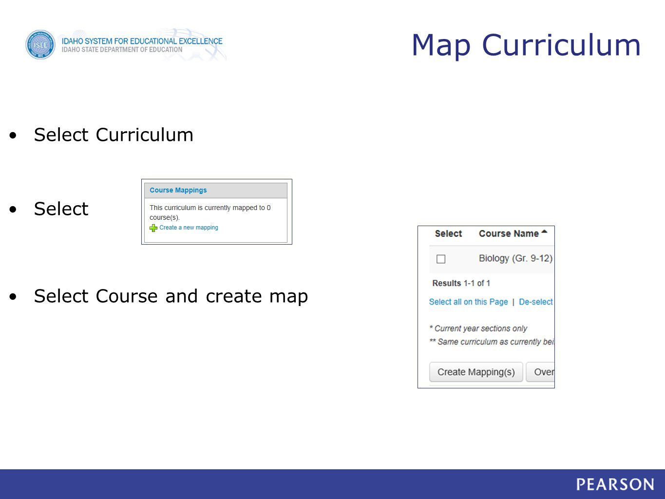 Map Curriculum Select Curriculum Select Select Course and create map