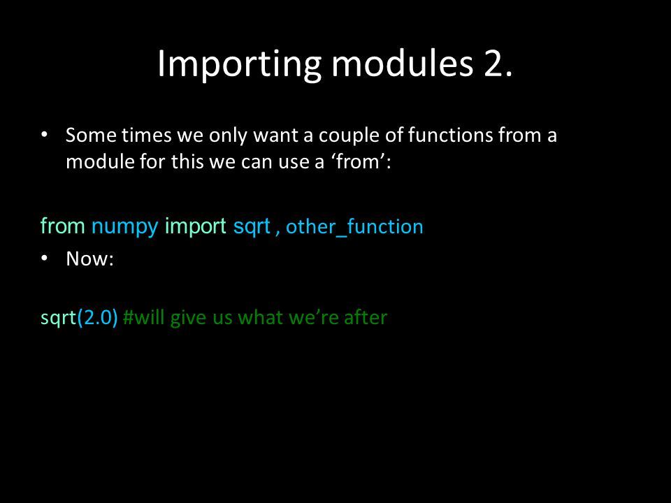 Importing modules 2.