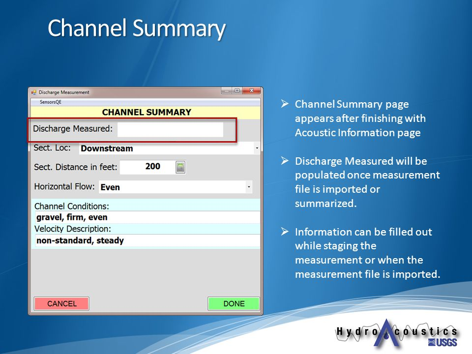 Channel Summary  Channel Summary page appears after finishing with Acoustic Information page  Discharge Measured will be populated once measurement file is imported or summarized.